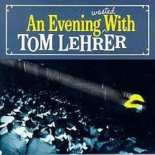 An Evening Wasted with Tom Lehrer httpsuploadwikimediaorgwikipediaenthumb2