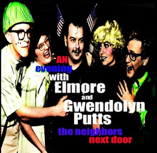 An Evening with Elmore & Gwendolyn Putts, the Neighbors Next Door