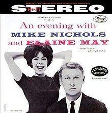 An Evening with Mike Nichols and Elaine May httpsuploadwikimediaorgwikipediaenthumb6