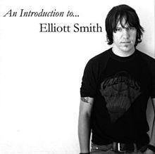 An Introduction to... Elliott Smith httpsuploadwikimediaorgwikipediaenthumb5