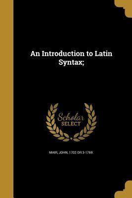 An Introduction to Latin Syntax t3gstaticcomimagesqtbnANd9GcSssM9q17rI41zM4u