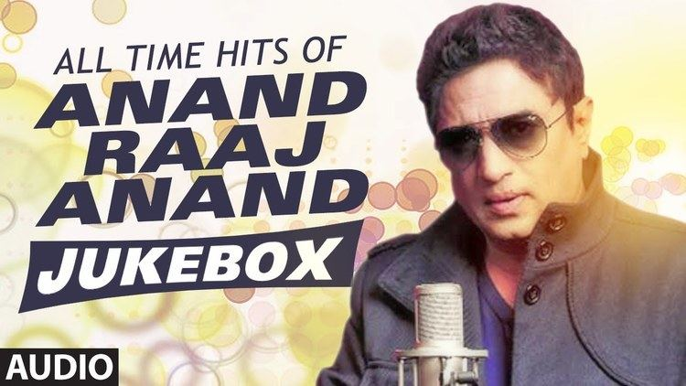 Anand Raj Anand All Time Hits Of Anand Raaj Anand Bollywood Songs Audio Jukebox