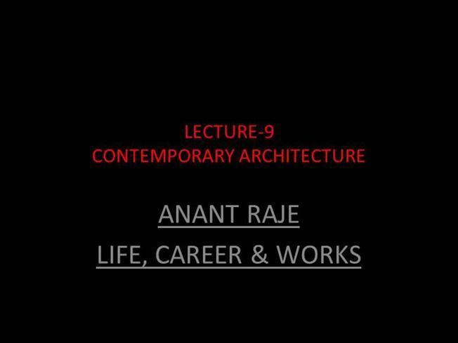 Anant Raje Lecture 9 Contemporary Architecture Anant Raje authorSTREAM