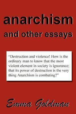 Anarchism and Other Essays t3gstaticcomimagesqtbnANd9GcQxcFkekK7MJ9z1Xd