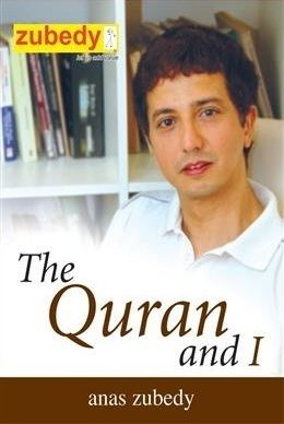 Anas Zubedy The Quran and I by Anas Zubedy