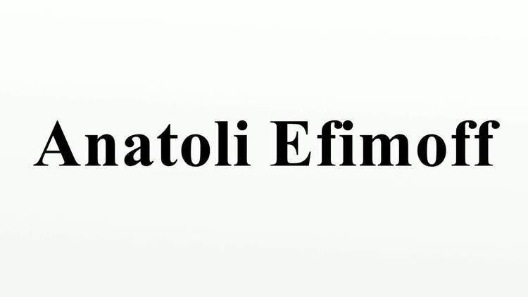 Anatoli Efimoff Anatoli Efimoff YouTube