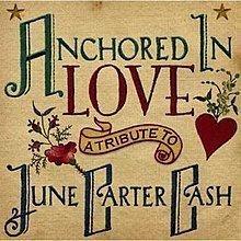 Anchored in Love: A Tribute to June Carter Cash httpsuploadwikimediaorgwikipediaenthumbd