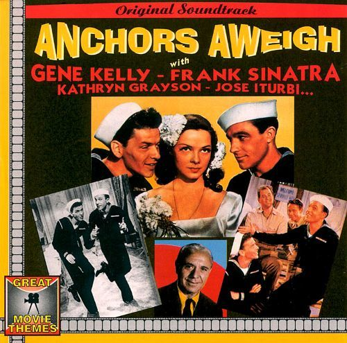 Anchors Aweigh (film) Anchors Aweigh Great Movie Themes Original Soundtrack Songs