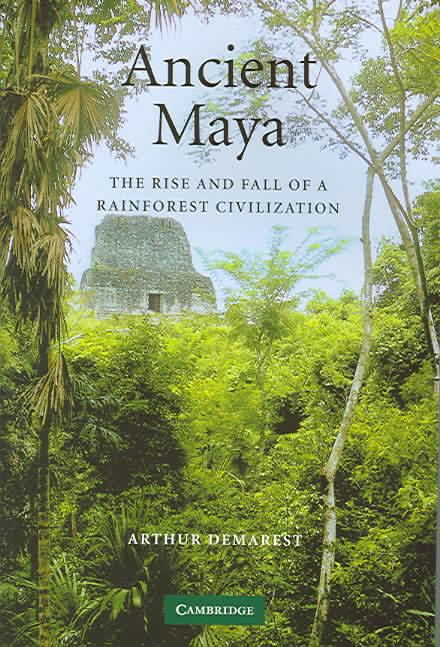Ancient Maya: The Rise and Fall of a Rainforest Civilization t3gstaticcomimagesqtbnANd9GcSvREaPbvljIgXk13