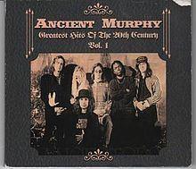 Ancient Murphy Greatest Hits of the 20th Century Vol. 1 httpsuploadwikimediaorgwikipediaenthumb0
