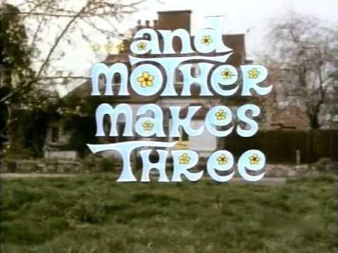 ...And Mother Makes Three And Mother Makes Three Intro S1 1971 YouTube