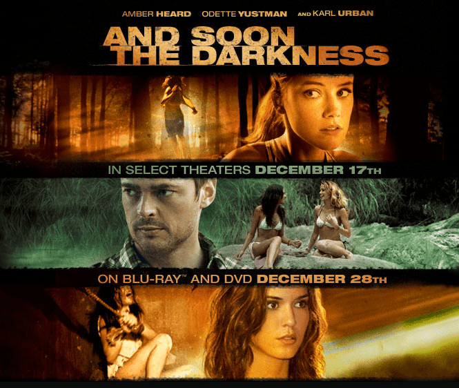 And Soon the Darkness (2010 film) movie scenes Here s a trailer for a horror thriller that is being released called And Soon The Darkness I didn t even know this movie was being released until the