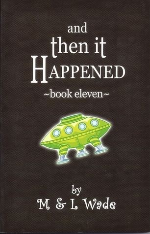 And Then It Happened And Then It Happened Book 11 by M Wade Reviews Discussion