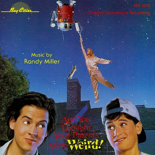 And You Thought Your Parents Were Weird And You Thought Your Parents Were Weird Randy Miller Songs