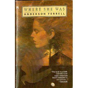 Anderson Ferrell Where She Was Anderson Ferrell Gordon Lish Edited This