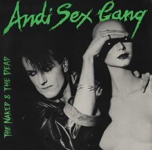 Andi Sex Gang Andi Sex Gang About Andi Sex Gang Revolver Records