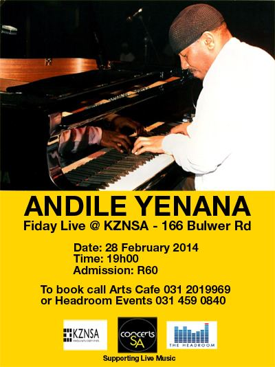 Andile Yenana KZNSA PLAYDATE ANDILE YENANA AT THE KZNSA