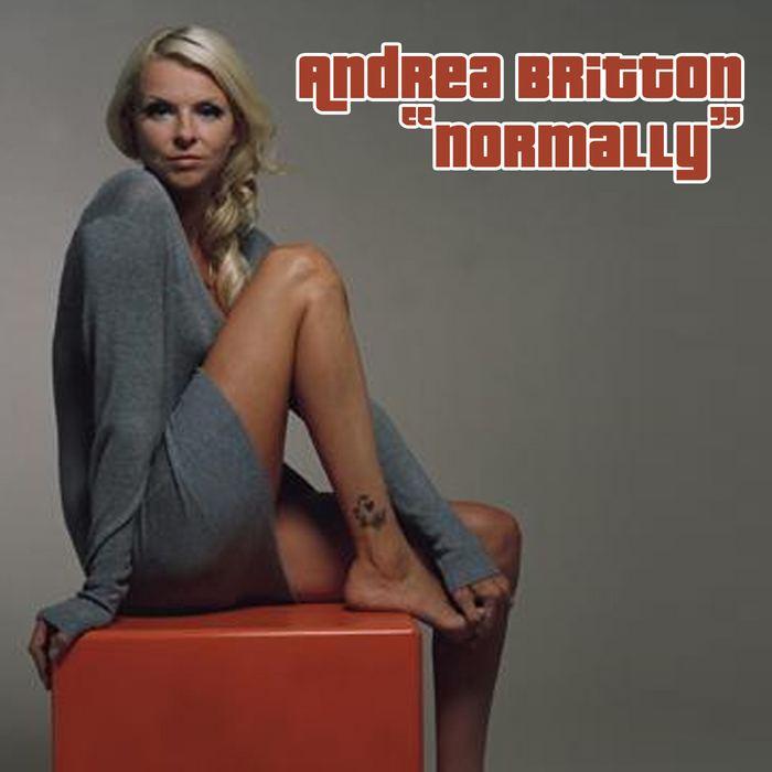 Andrea Britton Normally by Andrea Britton on MP3 WAV FLAC AIFF ALAC at Juno