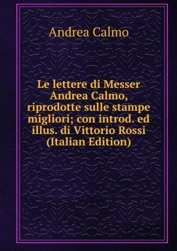 Andrea Calmo Le lettere di Messer Andrea Calmo riprodotte sulle stampe migliori