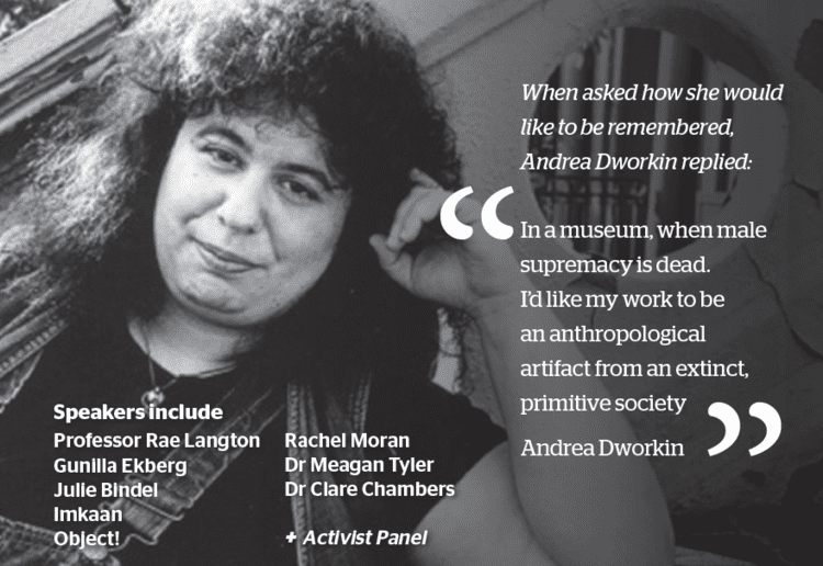 Andrea Dworkin Not the Fun Kind Revisiting the Radical Feminism of