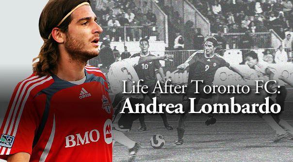 Andrea Lombardo Life After Toronto FC Andrea Lombardo