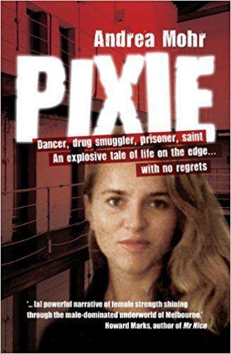 Andrea Mohr Pixie Dancer Drug Smuggler Prisoner Saint Andrea Mohr