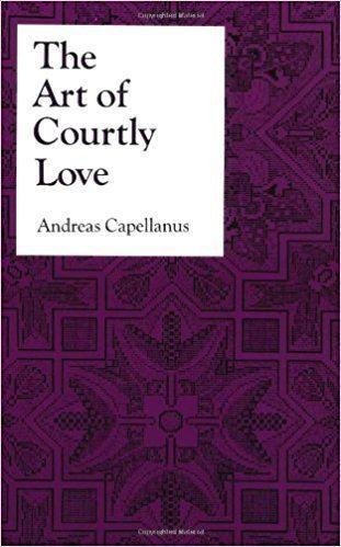 Andreas Capellanus Amazoncom The Art of Courtly Love Records of Civilization