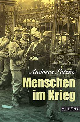 Andreas Latzko Andreas Latzko Menschen im Krieg