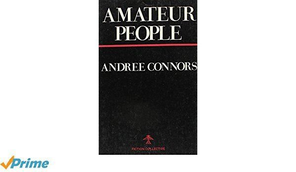 Andree Connors Amateur People Andree Connors 9780914590316 Amazoncom Books