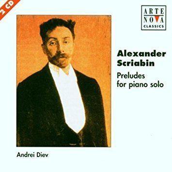 Andrei Diev Andrei Diev Alexander Nikolayevich Scriabin Scriabin Preludes