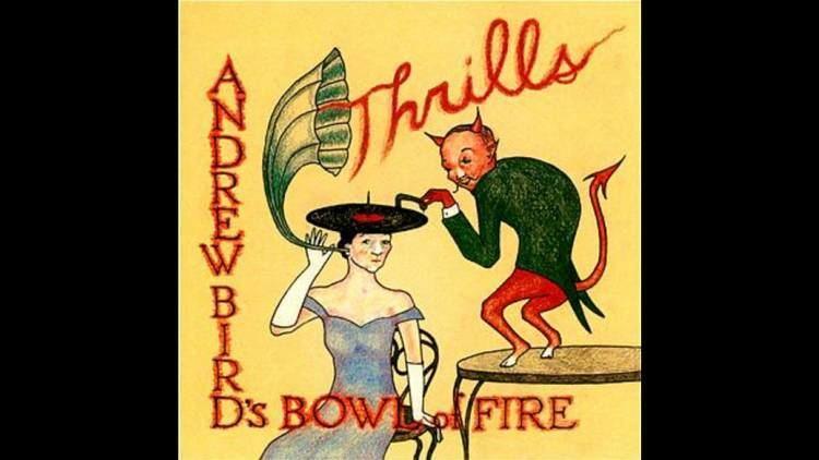 Andrew Bird's Bowl of Fire httpsiytimgcomviycTERTatjjEmaxresdefaultjpg