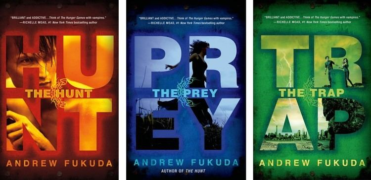 Andrew Fukuda The Hunt Series The Hunt The Prey The Trap by Andrew Fukuda