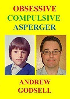 Andrew Godsell Obsessive Compulsive Asperger eBook Andrew Godsell Amazoncouk