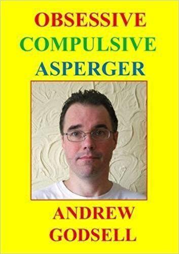 Andrew Godsell Obsessive Compulsive Asperger Andrew Godsell 9781326877989 Amazon