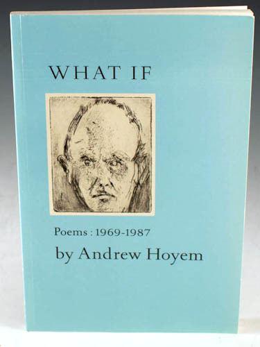 Andrew Hoyem What If Poems 19691987 Andrew Hoyem