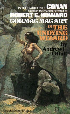 Andrew J. Offutt The Undying Wizard by Andrew J Offutt