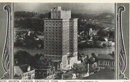 Andrew Johnson Building SouthernEditioncom Andrew Johnson Hotel Knoxville Landmark Where