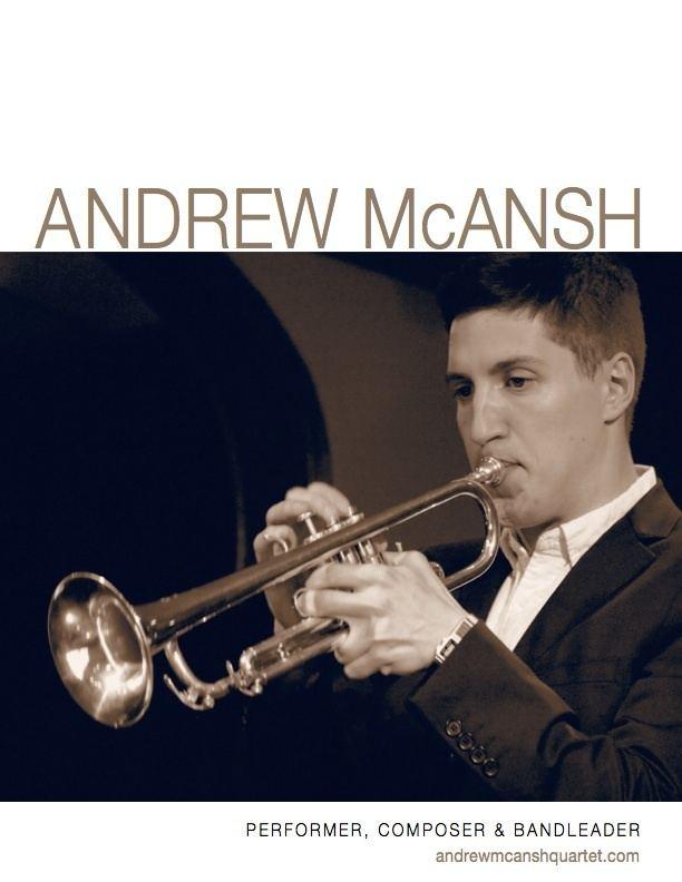 Andrew McAnsh Electronic Press Kit for Jazz Trumpet Player Andrew McAnsh Joel