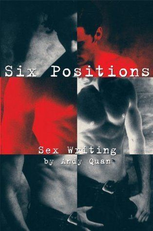 Andy Quan Six Positions Sex Writing by Andy Quan by Andy Quan