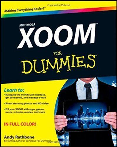 Andy Rathbone Motorola XOOM For Dummies Andy Rathbone 9781118088357 Amazoncom