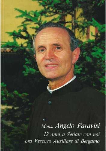 Angelo Paravisi Vescovo Don Angelo Paravisi Oratorio dellImmacolata Bergamo