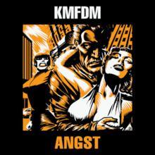 Angst (KMFDM album) httpsuploadwikimediaorgwikipediaenthumb6