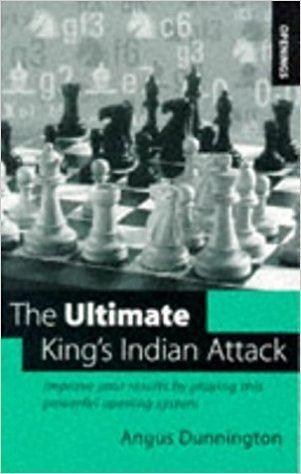 Angus Dunnington The Ultimate Kings Indian Attack Angus Dunnington 9780713482225