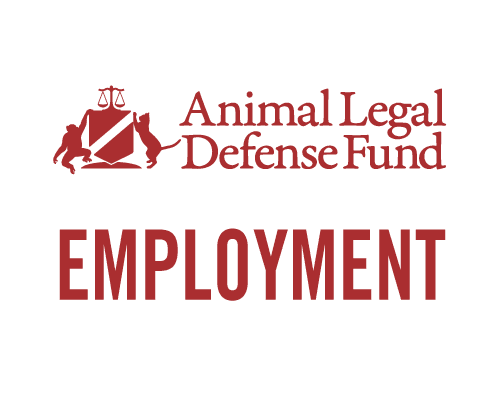 Animal Legal Defense Fund Employment Animal Legal Defense Fund
