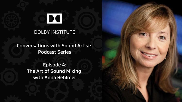 Anna Behlmer Podcast Anna Behlmer on mixing sound effects in movies Dolby
