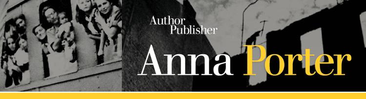 Anna Porter Anna Porter Author and Publisher