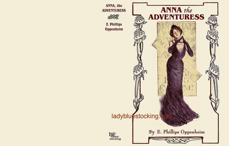 Anna the Adventuress Facsimile Dust Jacket ANNA THE ADVENTURESS E Phillips Oppenheim