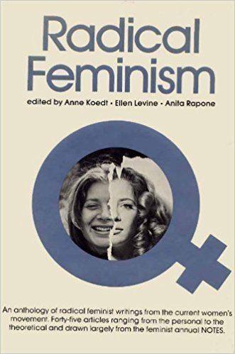 Anne Koedt Radical feminism Anne Koedt 9780812903164 Amazoncom Books