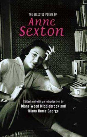 Anne Sexton Anne Sexton poetryarchiveorg