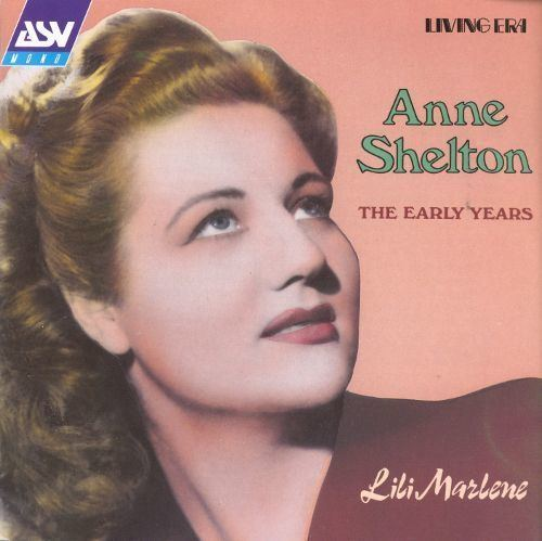 Anne Shelton (singer) Early Years Lili Marlene Anne Shelton Songs Reviews Credits